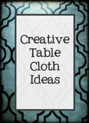 Creative Table Cloth Ideas